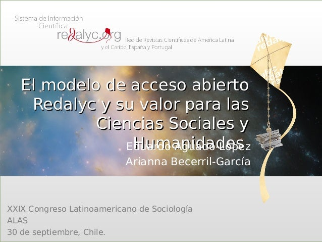 El modelo de acceso abiertoEl modelo de acceso abierto Redalyc y su valor para lasRedalyc y su valor para las Ciencias Soc...