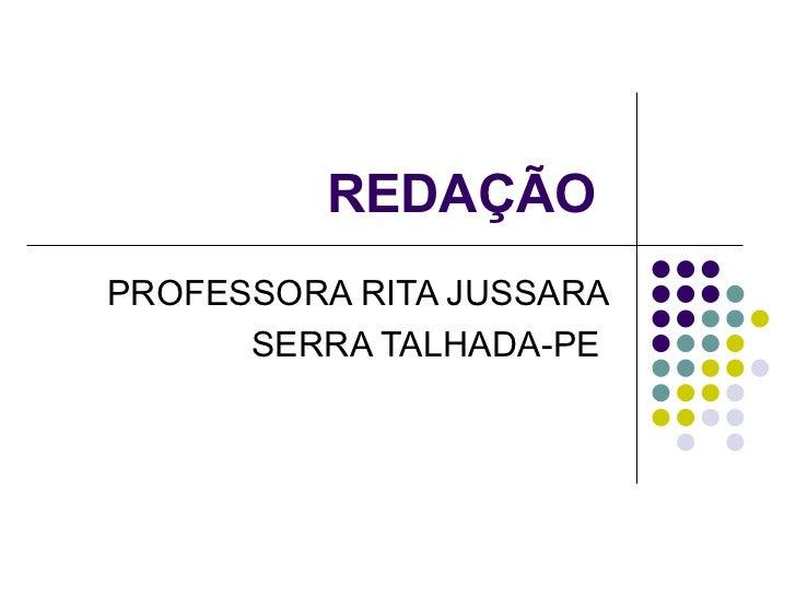 REDAÇÃOPROFESSORA RITA JUSSARA      SERRA TALHADA-PE