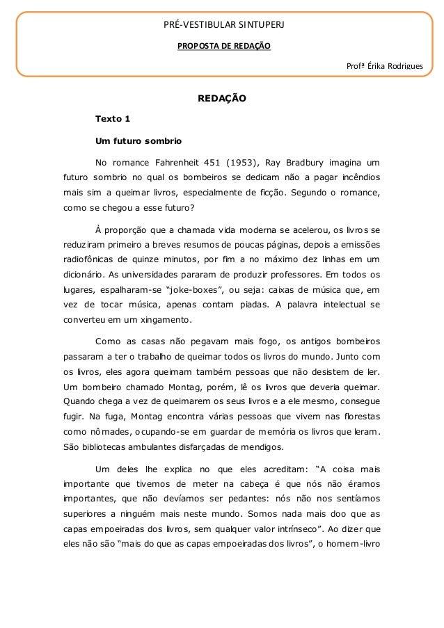 PRÉ-VESTIBULAR SINTUPERJ PROPOSTA DE REDAÇÃO Profª Érika Rodrigues REDAÇÃO Texto 1 Um futuro sombrio No romance Fahrenheit...