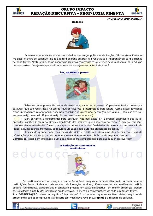 GRUPO IMPACTOREDAÇÃO DISCURSIVA – PROFª LUZIA PIMENTAPROFESSORA LUZIA PIMENTAPágina 1RedaçãoDominar a arte da escrita é um...