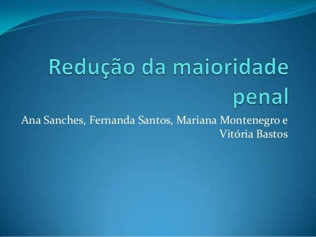 Ana Sanches, Fernanda Santos, Mariana Montenegro e Vitória Bastos
