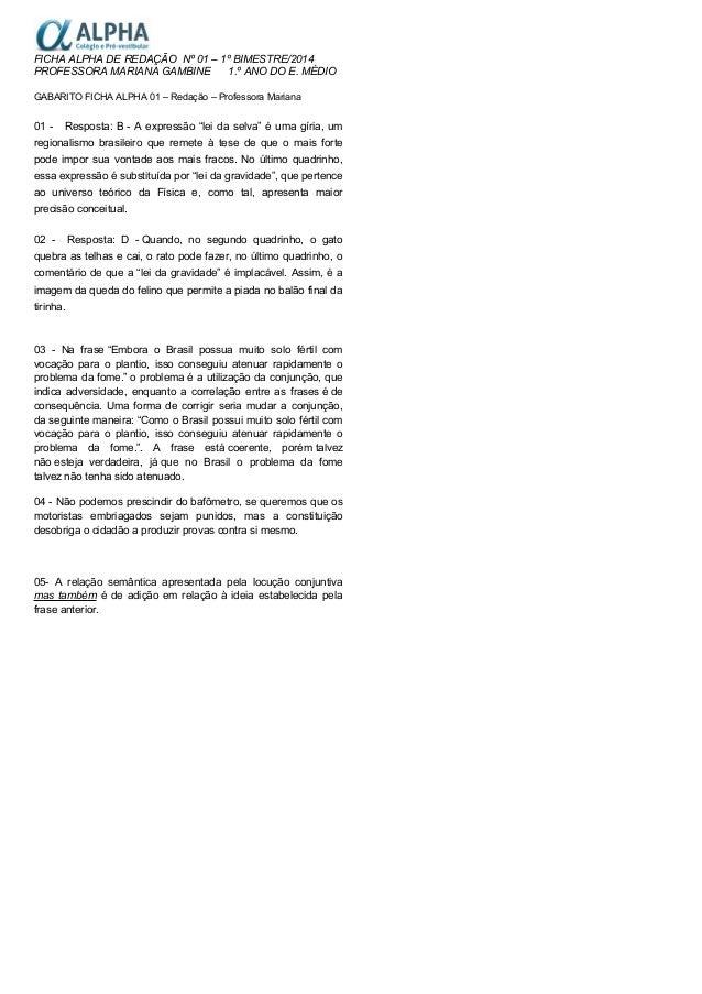 FICHA ALPHA DE REDAÇÃO Nº 01 – 1º BIMESTRE/2014 PROFESSORA MARIANA GAMBINE 1.º ANO DO E. MÉDIO GABARITO FICHA ALPHA 01 – R...