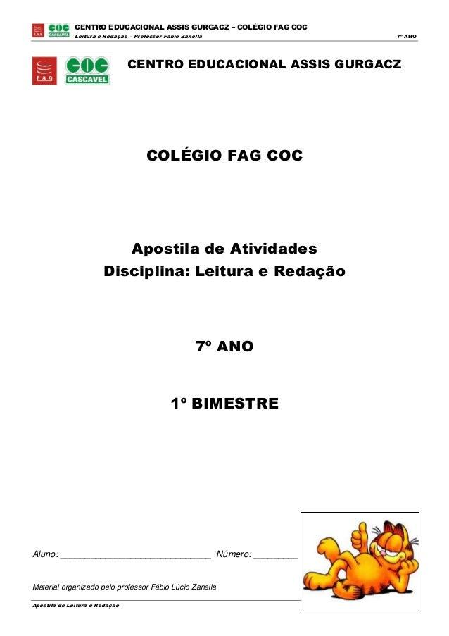 CENTRO EDUCACIONAL ASSIS GURGACZ – COLÉGIO FAG COC              Leitura e Redação – Professor Fábio Zanella           7º A...