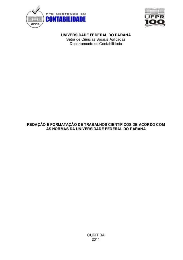 UNIVERSIDADE FEDERAL DO PARANÁSetor de Ciências Sociais AplicadasDepartamento de ContabilidadeREDAÇÃO E FORMATAÇÃO DE TRAB...