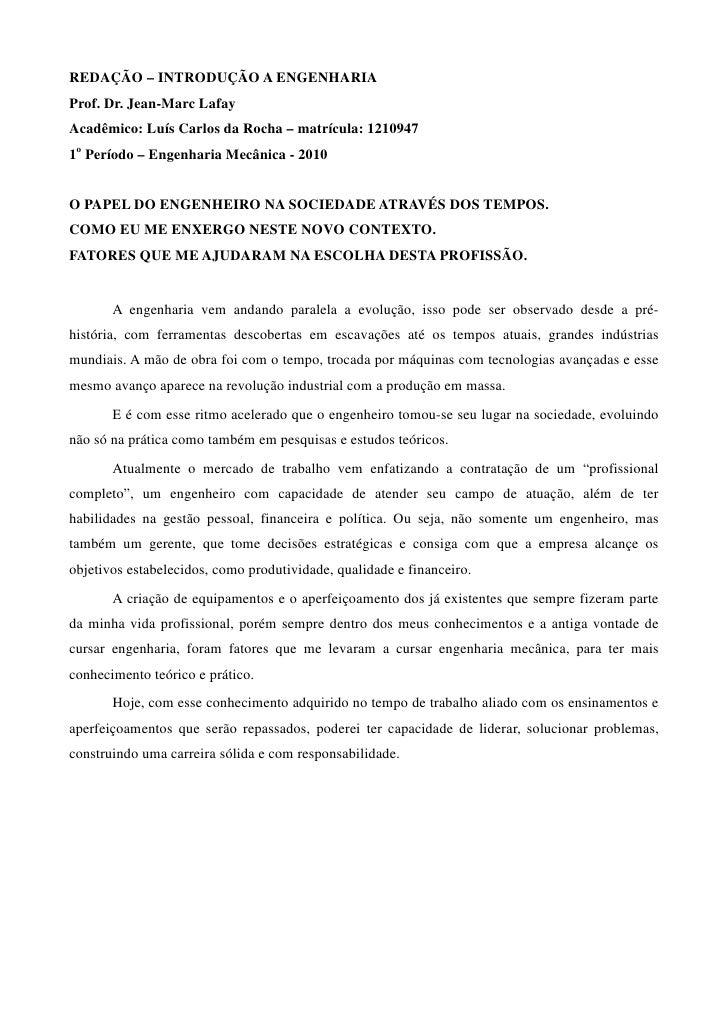 REDAÇÃO – INTRODUÇÃO A ENGENHARIA Prof. Dr. Jean-Marc Lafay Acadêmico: Luís Carlos da Rocha – matrícula: 1210947 1o Períod...