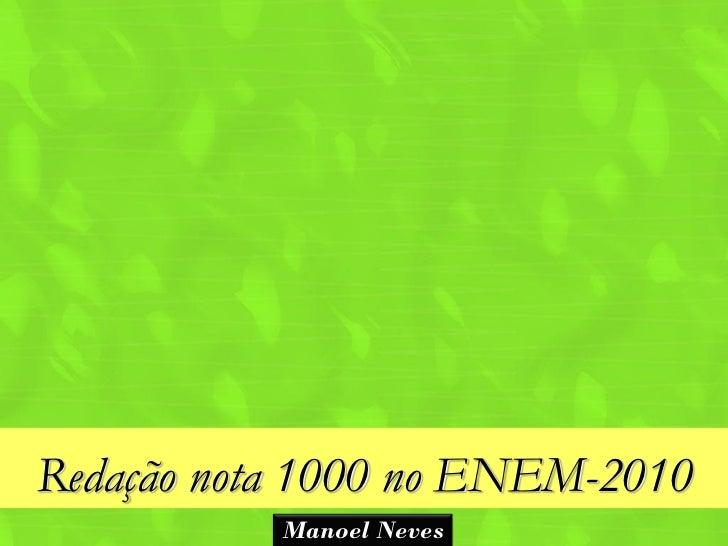 Redação nota 1000 no ENEM-2010           Manoel Neves