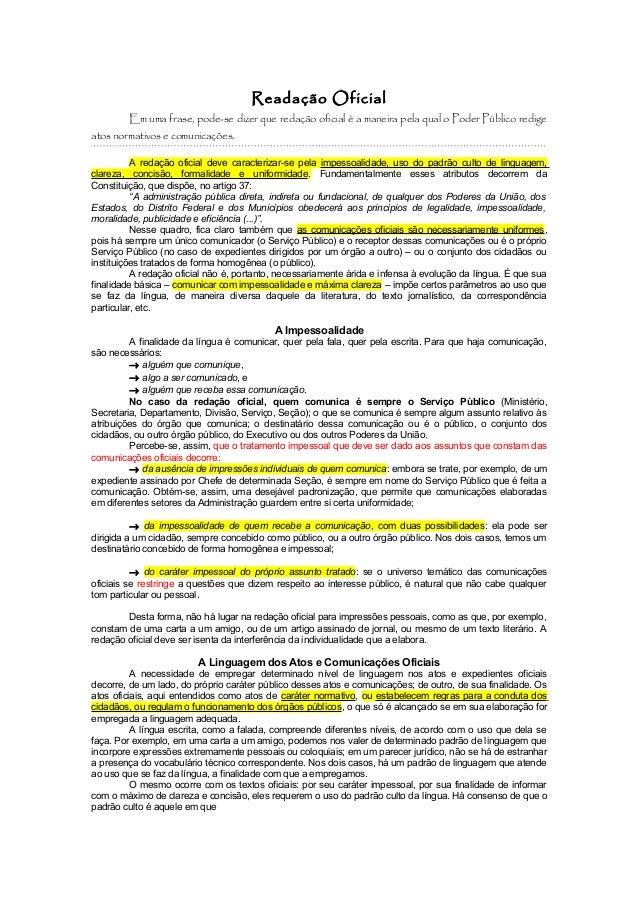 Readação Oficial        Em uma frase, pode-se dizer que redação oficial é a maneira pela qual o Poder Público redigeatos n...
