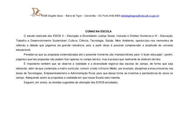 EEB Dogello Goss - Barra do Tigre – Concórdia – SC Fone 3442 8055 eebdogelogoss@cda.sdr.sc.gov.brCONAE NA ESCOLAO estudo r...