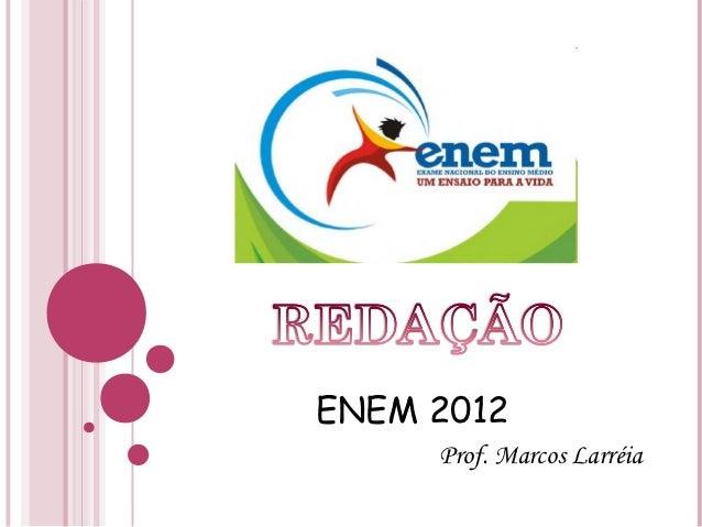 ENEM 2012     Prof. Marcos Larréia