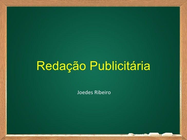 Redação Publicitária       Joedes Ribeiro