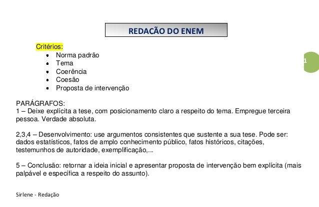 REDAÇÃO DO ENEM       Critérios:               Norma padrão               Tema                                            ...