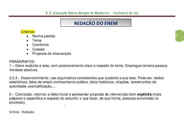 E. E. Educação Básica Borges de Medeiros - Cachoeira do Sul                                         REDAÇÃO DO ENEM       ...