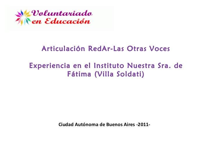 Articulación RedAr-Las Otras Voces Experiencia en el Instituto Nuestra Sra. de Fátima (Villa Soldati) Ciudad Autónoma de B...