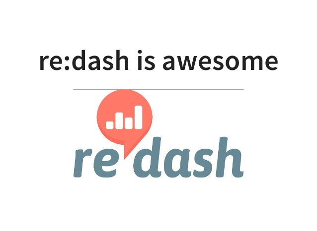 re:dash is awesome