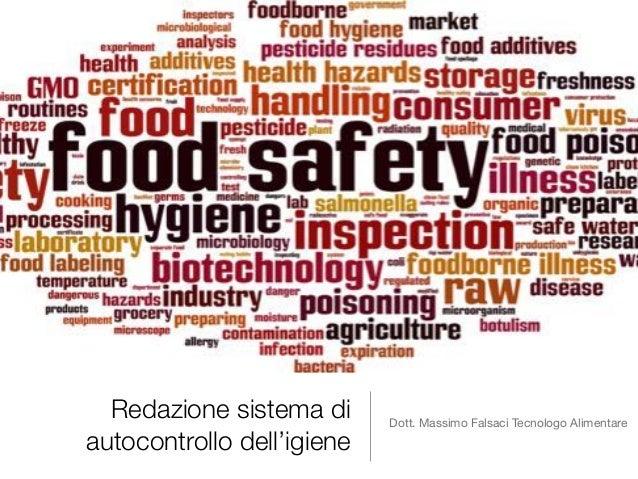 Redazione sistema di autocontrollo dell'igiene Dott. Massimo Falsaci Tecnologo Alimentare