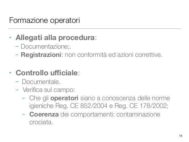 Formazione operatori • Allegati alla procedura: – Documentazione;. – Registrazioni: non conformità ed azioni correttive. •...