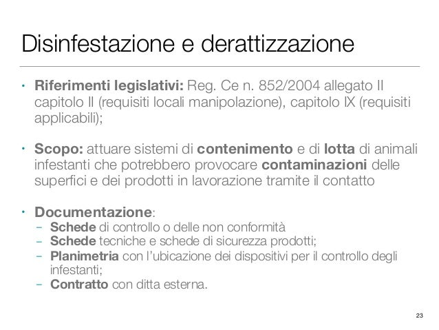 Disinfestazione e derattizzazione • Riferimenti legislativi: Reg. Ce n. 852/2004 allegato II capitolo II (requisiti locali...