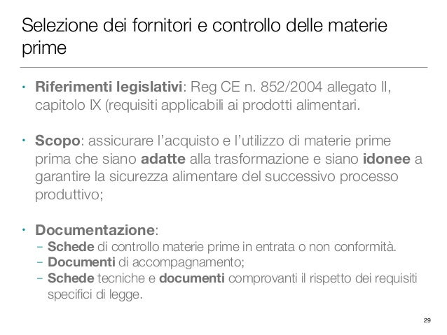 Selezione dei fornitori e controllo delle materie prime • Riferimenti legislativi: Reg CE n. 852/2004 allegato II, capitol...