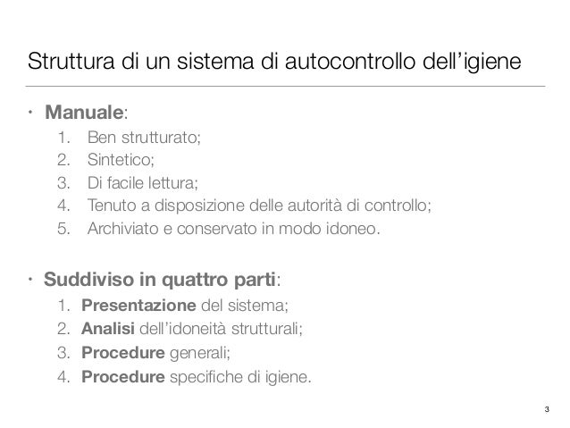 Struttura di un sistema di autocontrollo dell'igiene • Manuale: 1. Ben strutturato; 2. Sintetico; 3. Di facile lettura; 4....