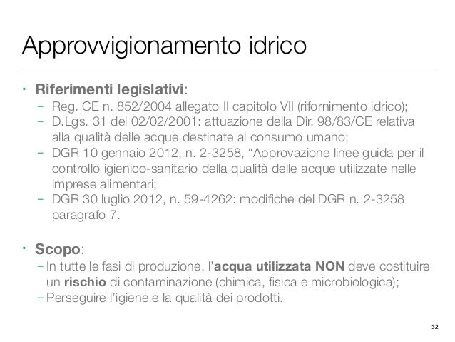Approvvigionamento idrico • Riferimenti legislativi: – Reg. CE n. 852/2004 allegato II capitolo VII (rifornimento idrico);...