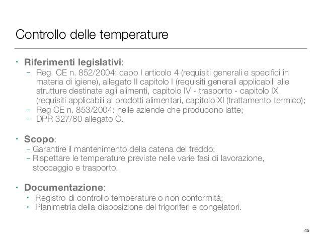 Controllo delle temperature • Riferimenti legislativi: – Reg. CE n. 852/2004: capo I articolo 4 (requisiti generali e spec...