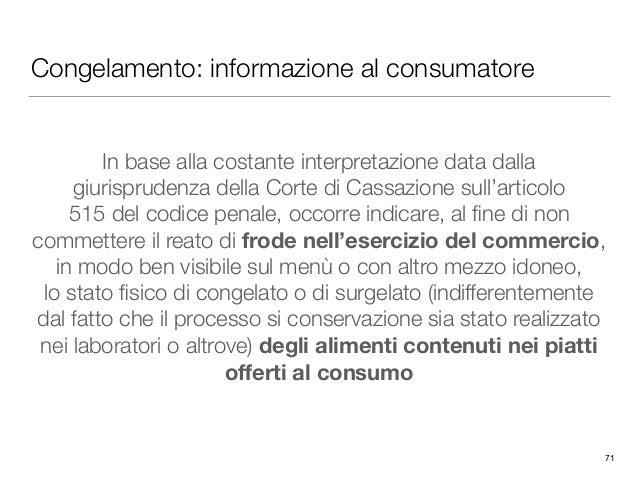 Congelamento: informazione al consumatore In base alla costante interpretazione data dalla giurisprudenza della Corte di C...