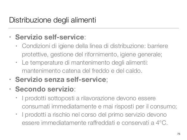 Distribuzione degli alimenti • Servizio self-service: • Condizioni di igiene della linea di distribuzione: barriere protet...