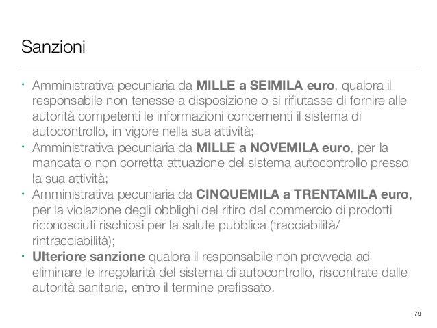 Sanzioni • Amministrativa pecuniaria da MILLE a SEIMILA euro, qualora il responsabile non tenesse a disposizione o si rifiu...