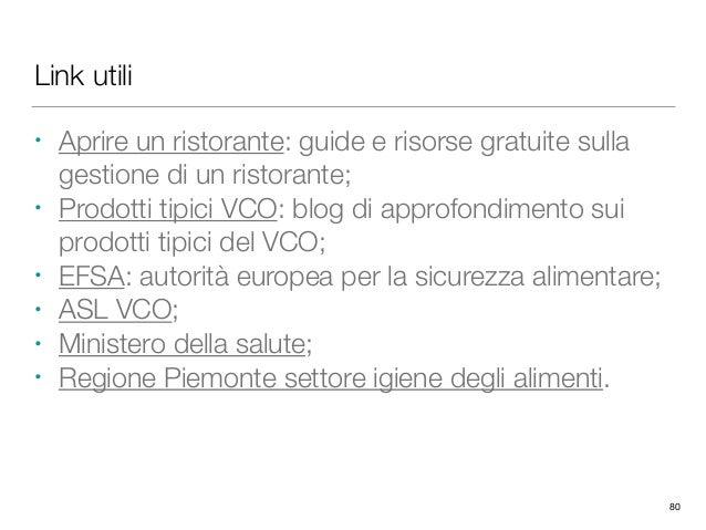 Link utili • Aprire un ristorante: guide e risorse gratuite sulla gestione di un ristorante; • Prodotti tipici VCO: blog d...