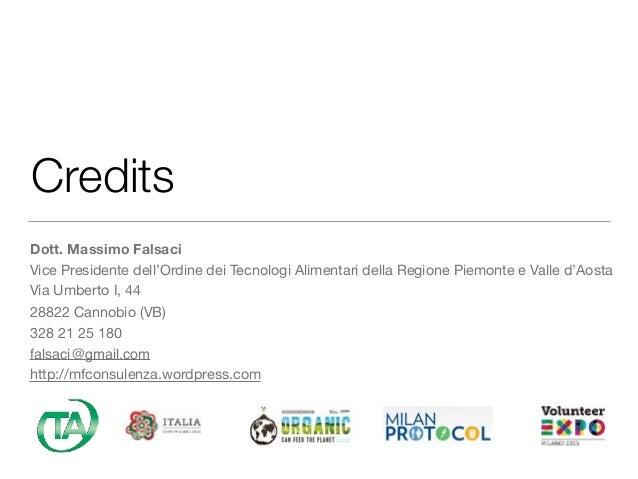 Credits Dott. Massimo Falsaci Vice Presidente dell'Ordine dei Tecnologi Alimentari della Regione Piemonte e Valle d'Aosta ...