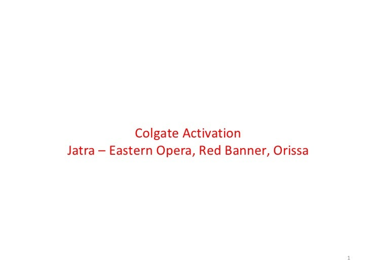Private & Confidential Colgate Activation Jatra – Eastern Opera, Red Banner, Orissa