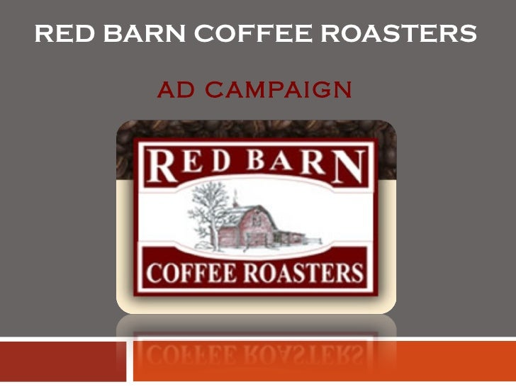 RED BARN COFFEE ROASTERS  AD CAMPAIGN