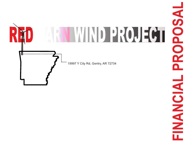 FINANCIAL PROPOSAL RED BARN WIND PROJECT        19997 Y City Rd, Gentry, AR 72734