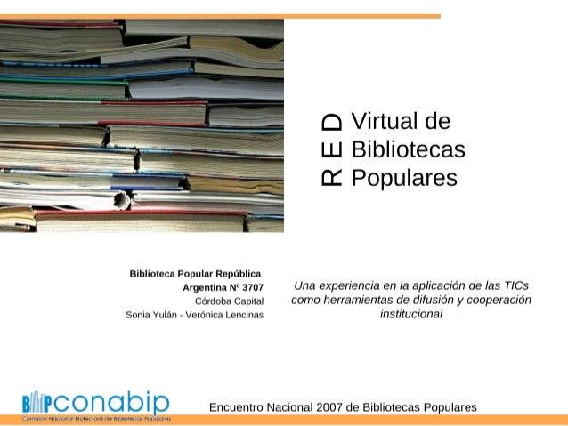 Una experiencia en la aplicación de las TICs como herramientas de difusión y cooperación institucional  Las TICs y las Bi...