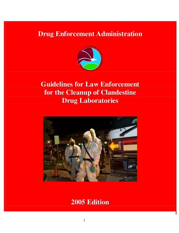 Drug Enforcement AdministrationGuidelines for Law Enforcement for the Cleanup of Clandestine       Drug Laboratories      ...