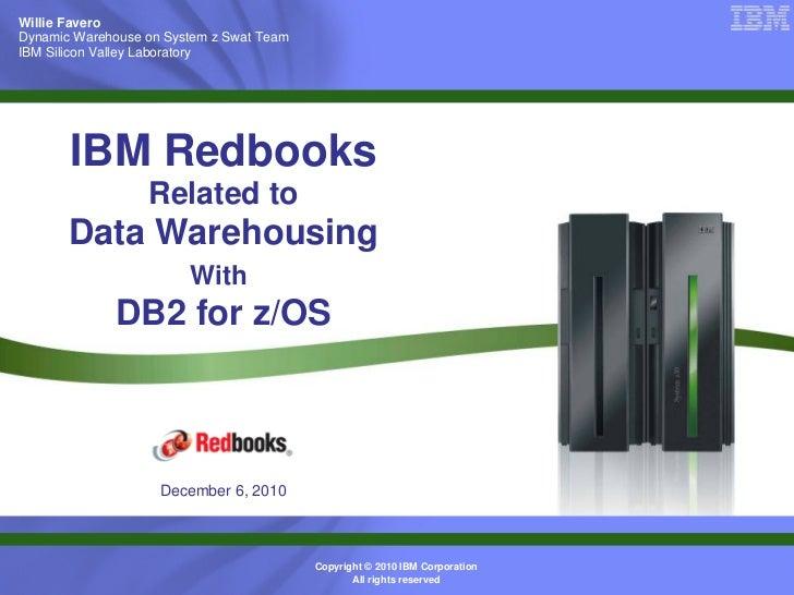 Willie FaveroDynamic Warehouse on System z Swat TeamIBM Silicon Valley Laboratory       IBM Redbooks                  Rela...