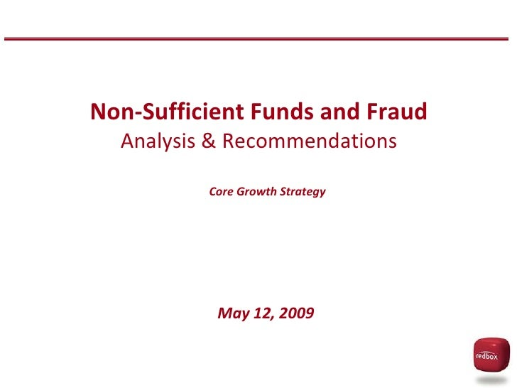 Non-Sufficient Funds and FraudAnalysis & Recommendations<br />Core Growth Strategy<br />May 12, 2009<br />