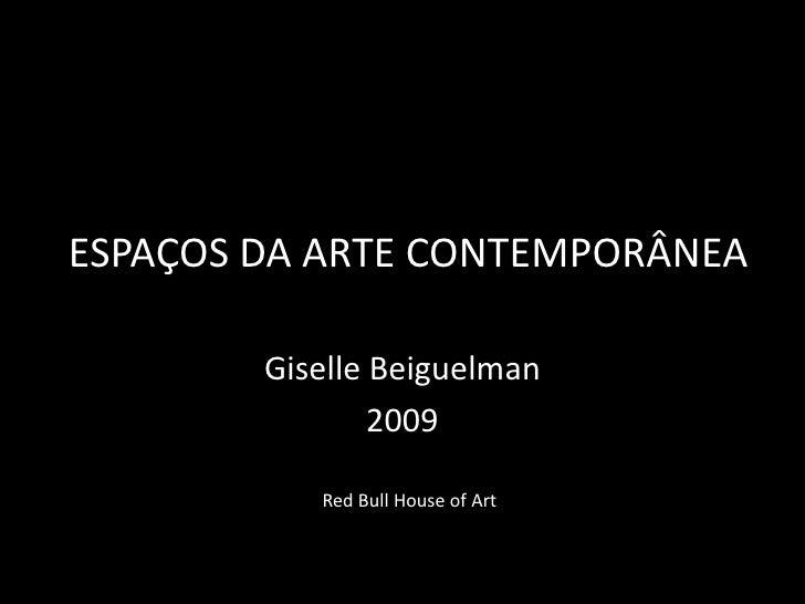 Espaços da Arte Contemporânea<br />GiselleBeiguelman<br />2009<br />Red Bull HouseofArt<br />
