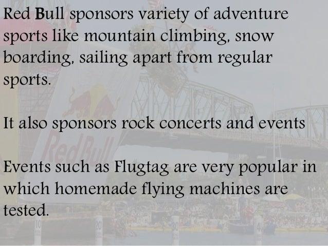 Red Bull sponsors many athletes from different sports. E.g. Vettel (F1), Hilary Knight(Snow Hockey), Kris Bryant (Baseball...