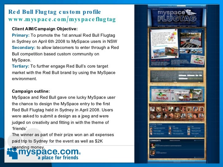 Red Bull Flugtag custom profile  www.myspace.com/myspaceflugtag   Client AIM/Campaign Objective:  Primary:  To promote the...