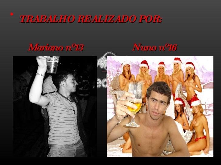 <ul><li>TRABALHO REALIZADO POR: </li></ul><ul><li>Mariano nº13  Nuno nº16 </li></ul>
