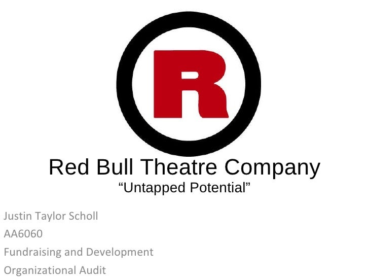 """Red Bull Theatre Company """"Untapped Potential"""" Justin Taylor Scholl AA6060 Fundraising and Development Organizational Audit"""