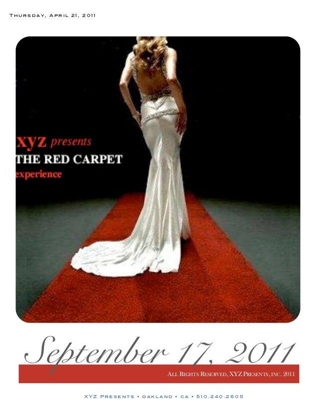 Thursday, April 21, 2011    September 17, 2011                    ALL RIGHTS RESERVED, XYZ PRESENTS, INC. 2011            ...