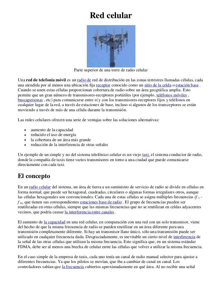 Red celular                                 Parte superior de una torre de radio celularUna red de telefonía móvil es un r...