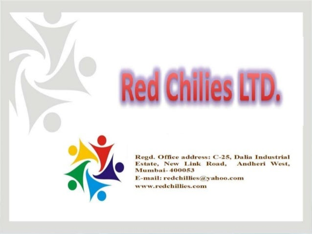A Leading Global Indian Film  Entertainment Company  • Our company is originally incorporated in  Mumbai as Red Chillies P...