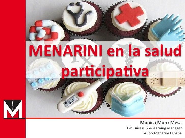 MENARINI en la salud    par1cipa1va                                Mònica Moro Mesa                     E-...