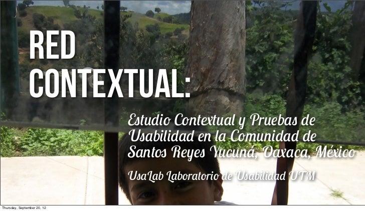 Red               Contextual:                             Estudio Contextual y Pruebas de                             Usab...