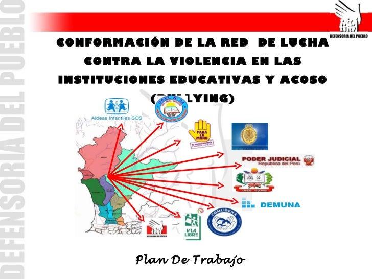 CONFORMACIÓN DE LA RED DE LUCHA   CONTRA LA VIOLENCIA EN LASINSTITUCIONES EDUCATIVAS Y ACOSO           (BULLYING)         ...