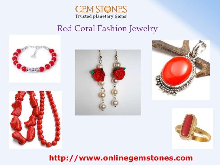 Red Coral Fashion Jewelryhttp://www.onlinegemstones.com; 7.