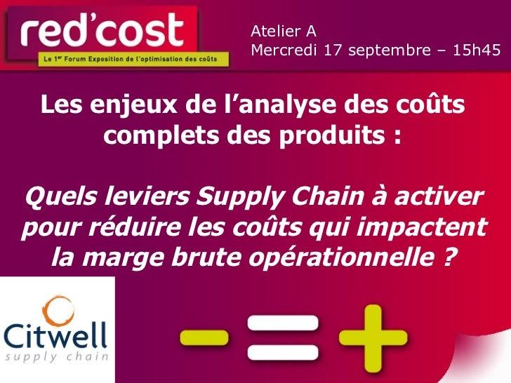 Les enjeux de l'analyse des coûts complets des produits : Quels leviers Supply Chain à activer pour réduire les coûts qui ...